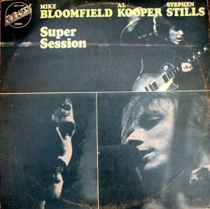 Super session med Al Kooper en given klassiker med Mike Bloomfield.