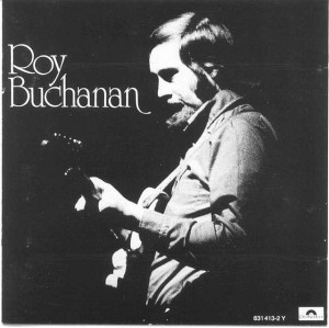 Roy Buchanan.